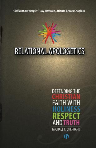 Relational Apologetics Michael Sherrard