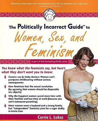 Carrie L. Lukas Politically Incorrect guide