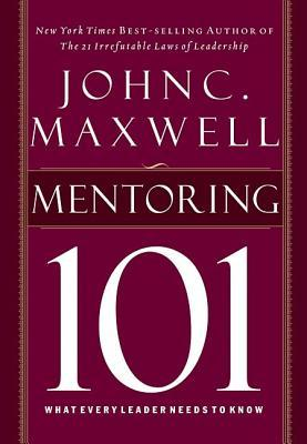Mentoring 101 Maxwell