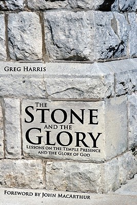 The Stone and the Glory Greg Harris