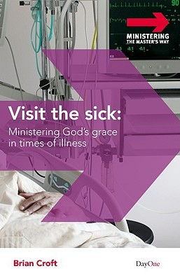 Visit the Sick Shepherding the Afflicted and Dying