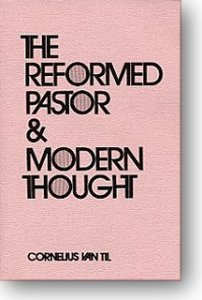 The Reformed Pastor and Modern Thought Van Til