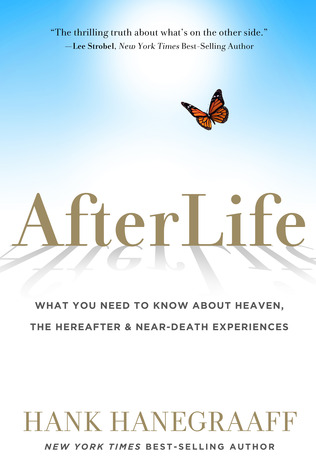 AfterLife What You Need to Know About Heaven and NDE by Hank