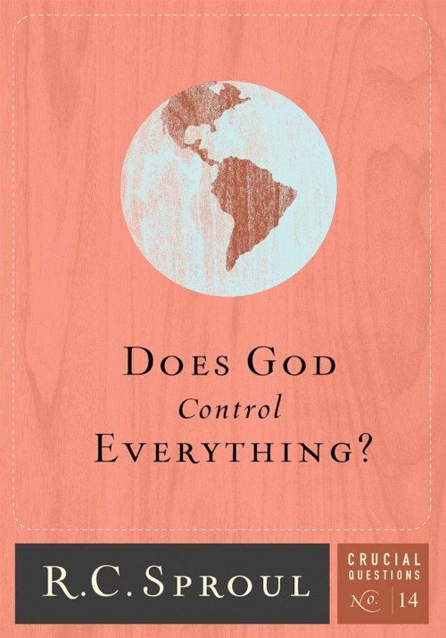 Does-God-Control-Everything-Crucial-Questions-Series-14-R.C.-Sproul1
