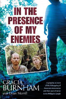 In the Presence of my Enemies Gracia Burnham