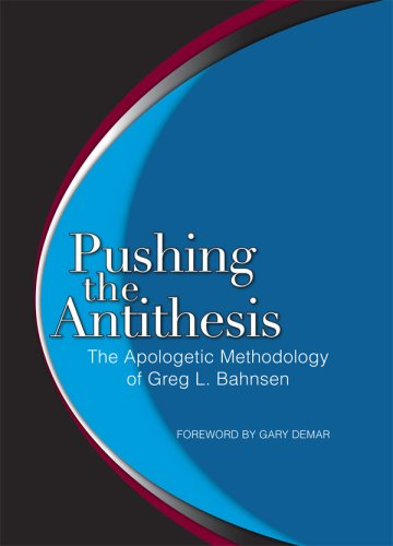 pushing the antithesis by greg bahnsen Pushing the antithesis: the apologetic methodology of greg l bahnsen by greg l bahnsen condition: see description.
