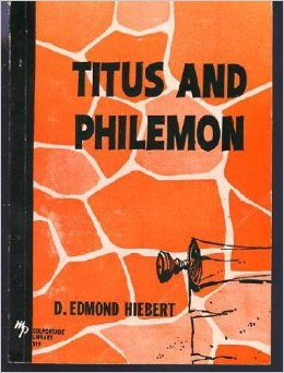 Hiebert on Titus and Philemon commentary