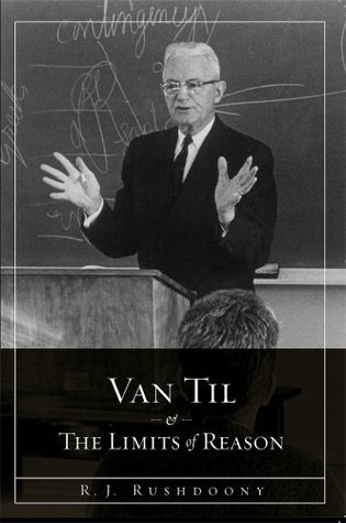 Van Til and the Limit of Reason