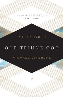 Our Triune God Living in the Love of the Three-in-One