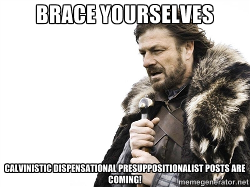 Brace Yourselves Presuppositionalist posts