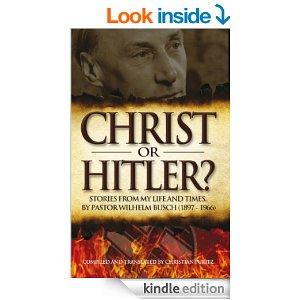 Christ or Hitler Pastor Wilhelm Busch