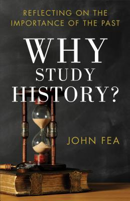Why Study History Fea