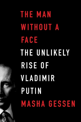 The Man Without a Face Vladimir Putin