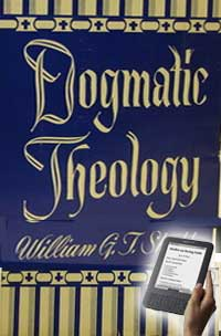 Dogmatic Theology Vol. 1 by W. G. T Shedd
