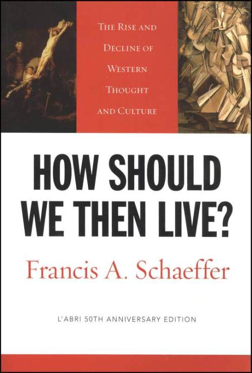 How Shall We then Live Schaeffer
