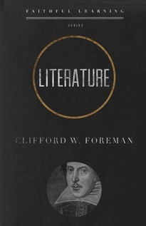 Literature Faithful Learning Clifford Foreman