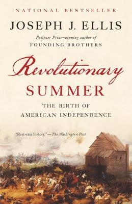 Revolutionary Summer The Birth of American Independence