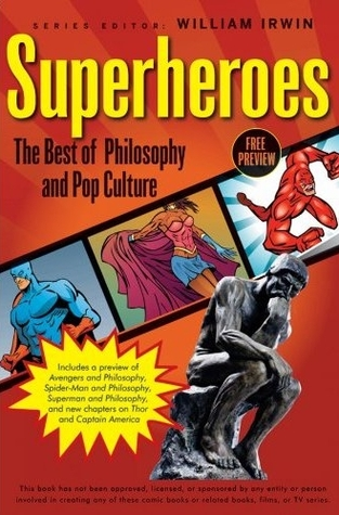 Superheroes The Best of Philosophy and Pop Culture Edited by William Irwin