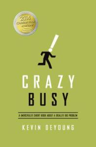 Crazy Busy Kevin DeYoung