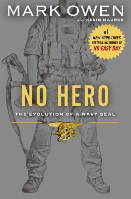Review: No Hero: The Evolution of a Navy SEAL by Mark Owen