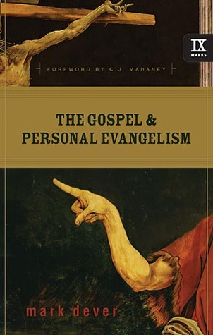 The Gospel and Personal Evangelism Dever