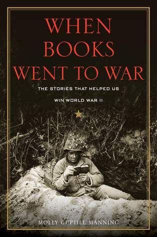 When Books went to war Molly Guptill Manning