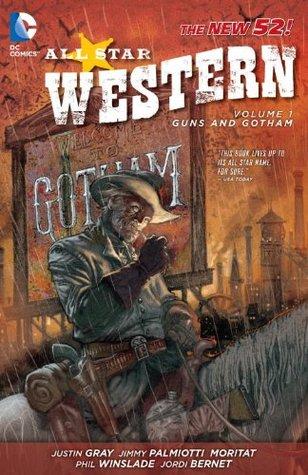 All Star Western Volume 1 Guns and Gotham