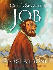God's Servant Job Douglas Bond