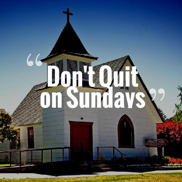 https://veritasdomain.files.wordpress.com/2016/03/dont-quit-church-on-sundays.jpg