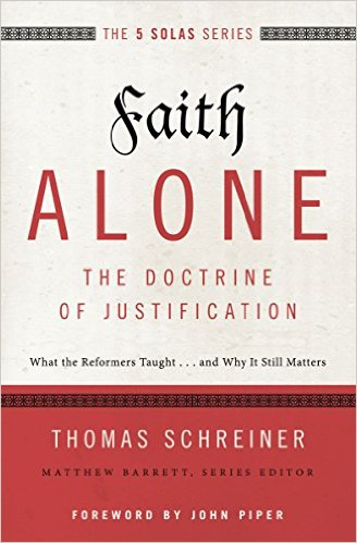 Faith Alone The Doctrine of Justification by Thomas Schreiner