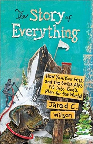 The Story of Everything Jared Wilson