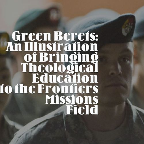 green berets illustration missions theological education