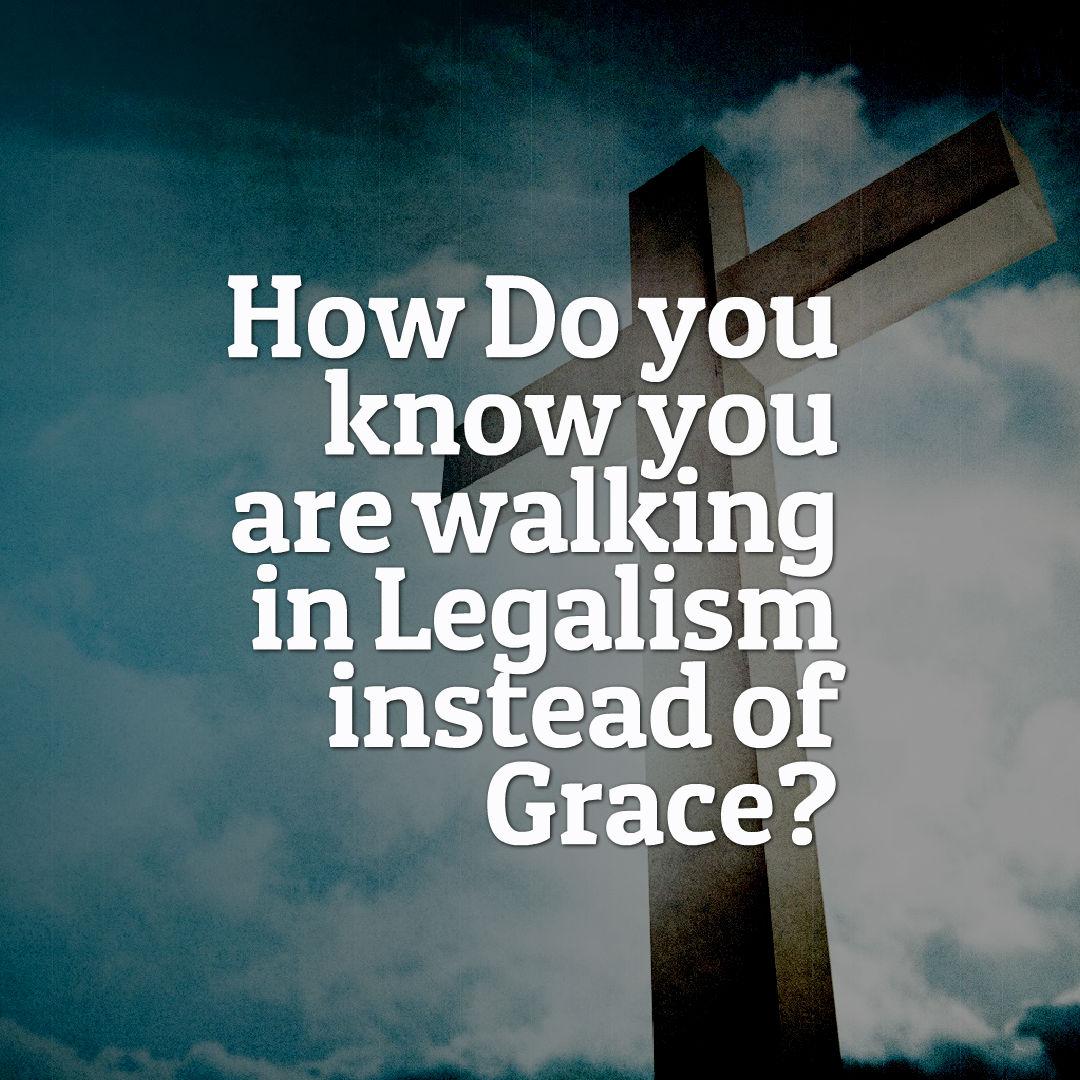 grace or legalism