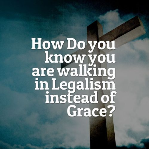 grace or legalism