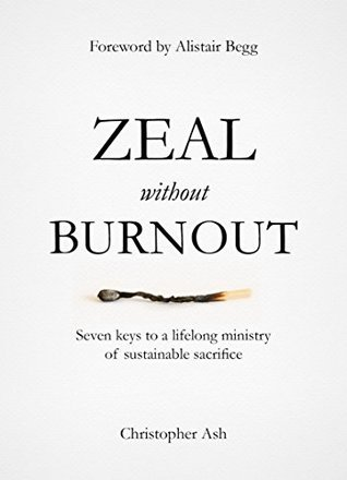 Zeal Without Burnout Christopher Ash