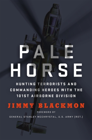 Pale Horse Hunting Terrorists and Commanding Heroes with the 101st Airborne Division