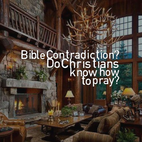 bible-contradiction-do-christians-know-how-to-pray