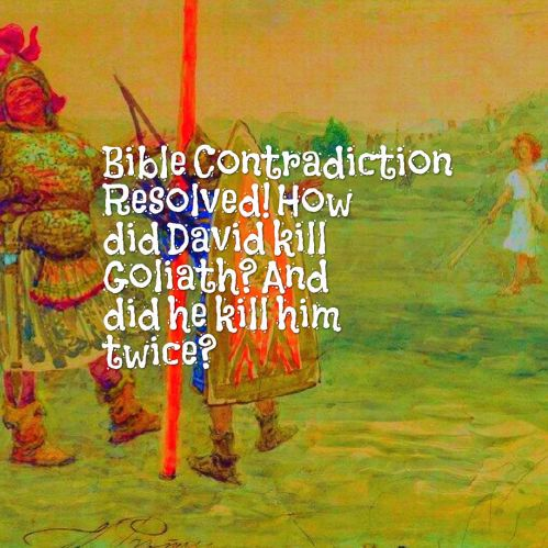 bible-contradiction-how-did-david-kill-goliath-and-did-he-kill-him-twice