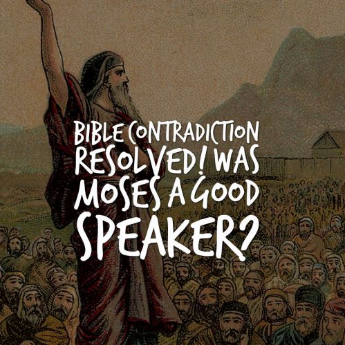 bible-contradiction-resolved-was-moses-a-good-speaker