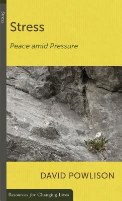 stress-peace-amid-pressure-by-david-powlison