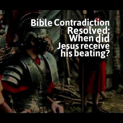 when-did-jesus-receive-his-beating-bible-contradiction-resolved