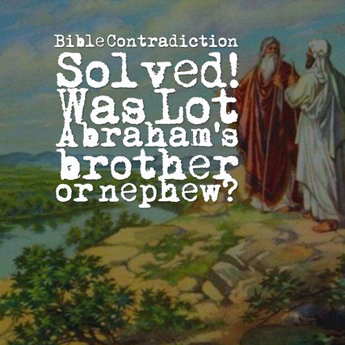 bible-contradiction-was-lot-abrahams-brother-or-nephew