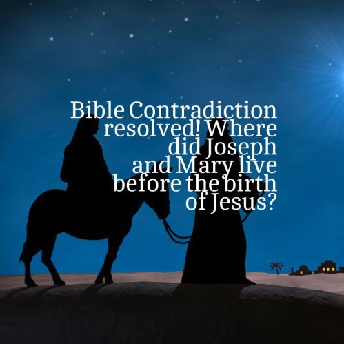 bible-contradiction-where-did-joseph-and-mary-live-before-the-birth-of-jesus