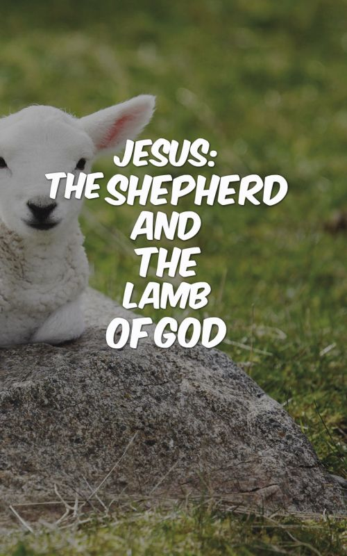 jesus-shepherd-and-lamb-of-god