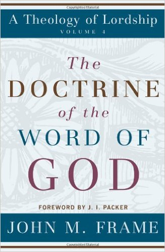 the-doctrine-of-the-word-of-god-john-frame