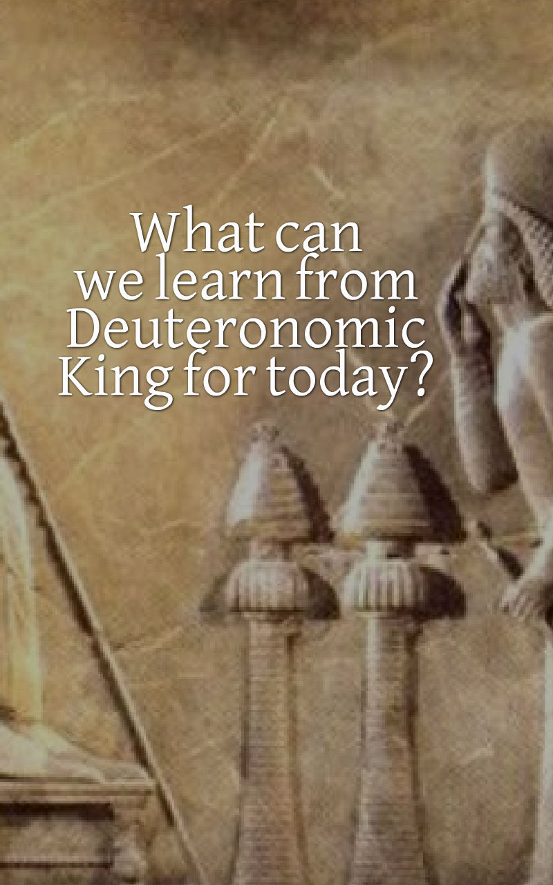 what-can-we-learn-from-deuteronomic-king-for-today
