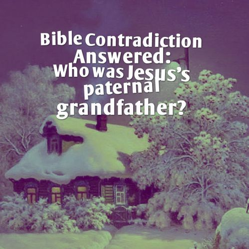 bible-contradiction-who-was-jesuss-paternal-grandfather