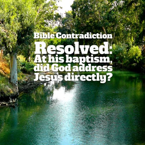 bible-contradiction-resolved-at-his-baptism-did-god-address-jesus-directly