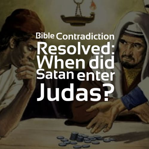 bible-contradiction-when-did-satan-enter-judas