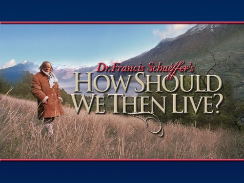 how-should-we-then-live-schaeffer
